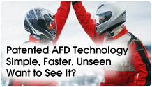 Patented AFD Techology, Simple, Faster, Unseen